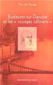 Budapest-sur-Danube et les « voyages céliniens »