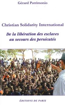 Christian Solidarity International - De la libération des esclaves au secours des persecutés
