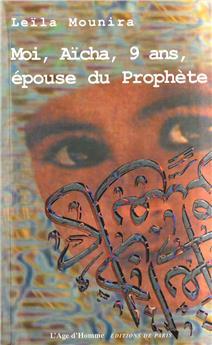 Moi, Aïcha, 9 ans, épouse du prophète