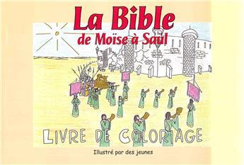 La Bible de Moïse à Saül - Livre de coloriage