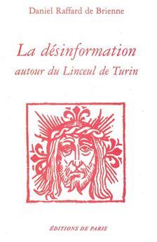 La désinformation autour du Linceul de Turin