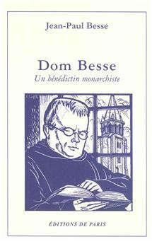 Dom Besse - Un bénédictin monarchiste