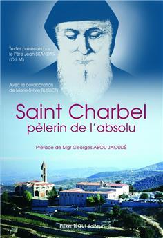 Saint Charbel, pèlerin de l'absolu