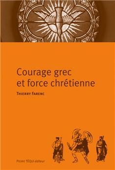 Courage grec et force chrétienne