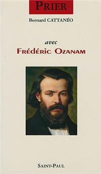 Prier avec Frédéric Ozanam