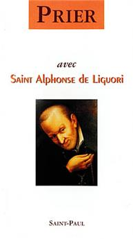 Prier avec saint Alphonse de Liguori