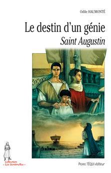 Le destin d'un génie, Saint Augustin
