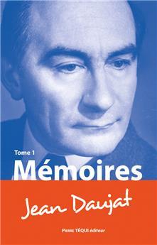 Mémoires de Jean Daujat Tome 1