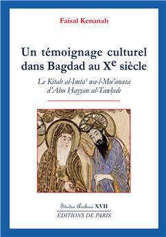 Un témoignage culturel dans Bagdad au Xe siècle - Studia Arabica XVII