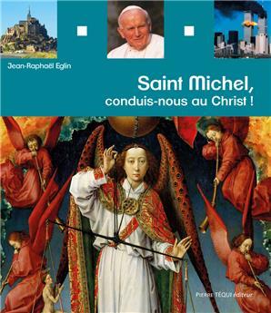 Saint Michel, conduis-nous au Christ !