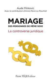 Mariage des personnes de même sexe - la controverse juridique
