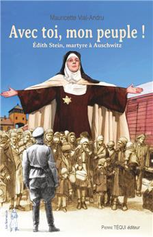 Avec toi, mon peuple ! Édith Stein, martyre à Auschwitz