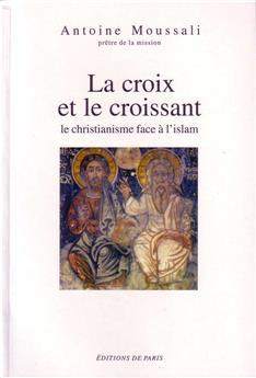 La croix et le croissant : le christianisme face à l'islam