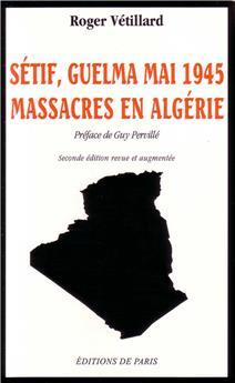 Sétif, Guelma mai 1945 - Massacres en Algérie