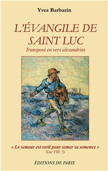 L'Évangile de Saint Luc transposé en vers alexandrins