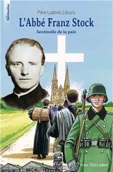 L'Abbé Franz Stock, sentinelle de la paix