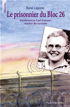 Le prisonnier du Bloc 26 - Bienheureux Carl Leisner
