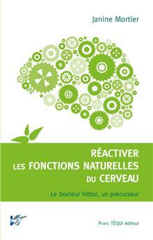 Réactiver les fonctions naturelles du cerveau