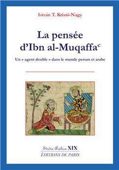 La pensée d'Ibn al-Muqaffa - Studia Arabica XIX