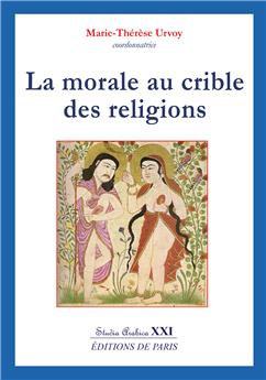 La morale au crible des religions - Studia Arabica XXI
