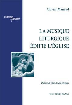 La musique liturgique édifie l'Église