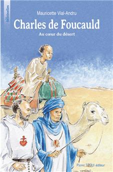Charles de Foucauld au cœur du désert