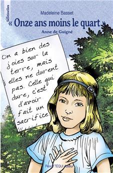 voir « Onze ans moins le quart », Anne de Guigné