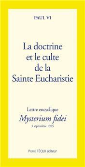 La doctrine et le culte de la Sainte Eucharistie