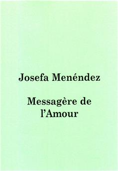 Josefa Menéndez - Messagère de l'amour