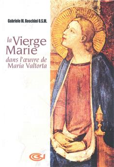 La Vierge Marie dans l'œuvre de Maria Valtorta