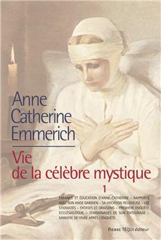 Anne-Catherine Emmerich - Vie de la célèbre mystique - Tome 1 (PROMO21)
