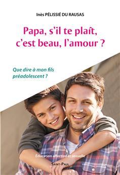 Papa, s'il te plaît, c'est beau, l'amour ?