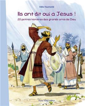 Ils ont dit oui à Jésus !