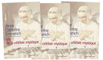 Anne-Catherine Emmerich - Vie de la célèbre mystique - Lot des 3 tomes