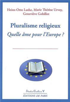 Pluralisme religieux, quelle âme pour l'Europe ? - Studia Arabica V
