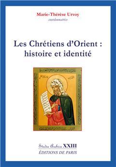 Les Chrétiens d'Orient : histoire et identité - Studia Arabica XXIII