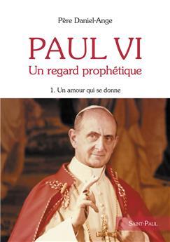Paul VI - Un regard prophétique - Tome 1