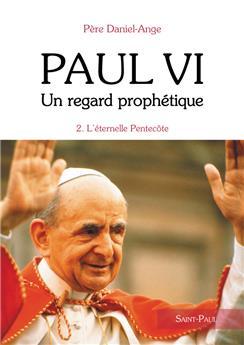 Paul VI - Un regard prophétique - Tome 2