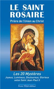 Le saint rosaire, priere de l´union au christ