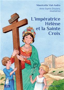 L'impératrice Hélène et la Sainte Croix