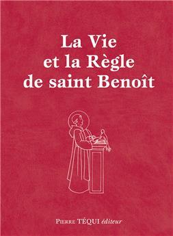 La Vie et la Règle de saint Benoît
