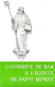 Catherine de Bar à l'écoute de Saint Benoît