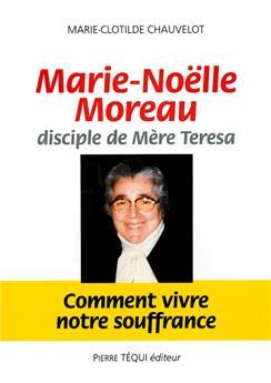 Marie-Noëlle Moreau, disciple de mère Teresa