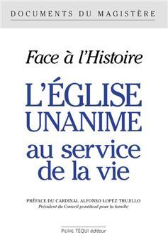 Face à l'Histoire : L'Église unanime au service de la vie