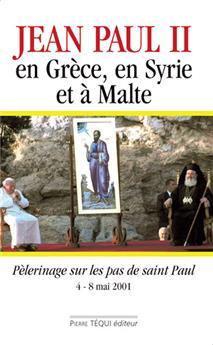 Jean-Paul II en Grèce, en Syrie et à Malte