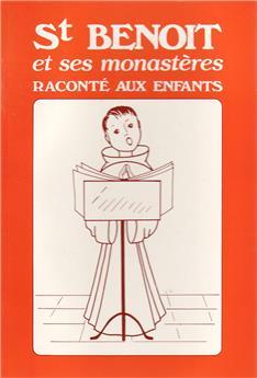 Saint Benoît et ses monastères racontés aux enfants