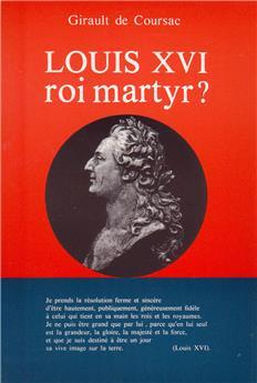 Louis XVI, roi martyr ?