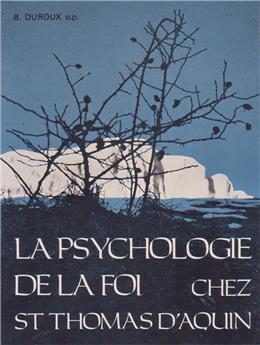 La psychologie de la foi chez saint Thomas d'Aquin