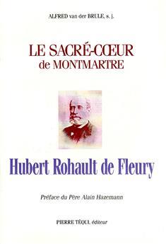 Le Sacré-Cœur de Montmartre, Hubert Rohault de Fleury