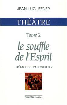 Théâtre tome 2 : Le souffle de l'Esprit